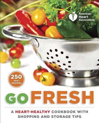 American Heart Association Go Fresh By American Heart Association (COR)